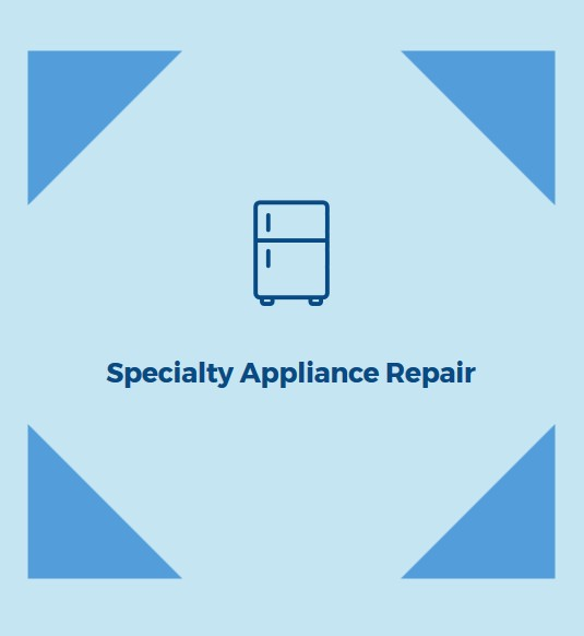 Specialty Appliance Repair